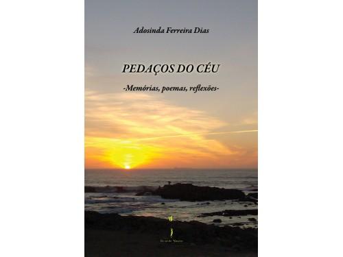 Pedaços do Céu – Memórias, Poemas, Reflexões – Adosinda Ferreira Dias