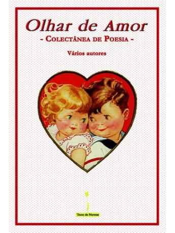 Olhar de Amor - Colectânea de Poesia – Vários autores