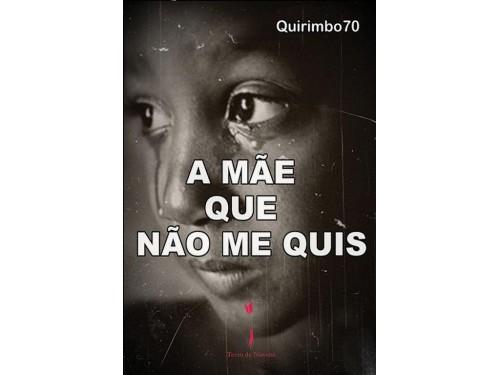A mãe que não me quis, Quirimbo70