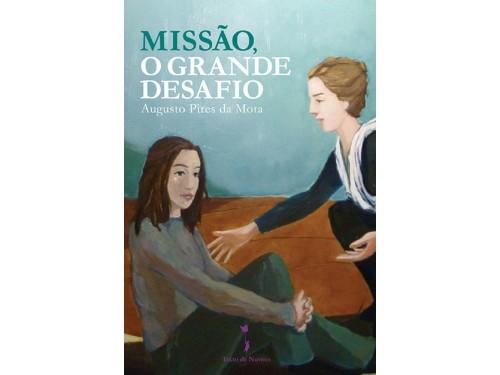 Missão, o grande desafio, Augusto Pires da Mota