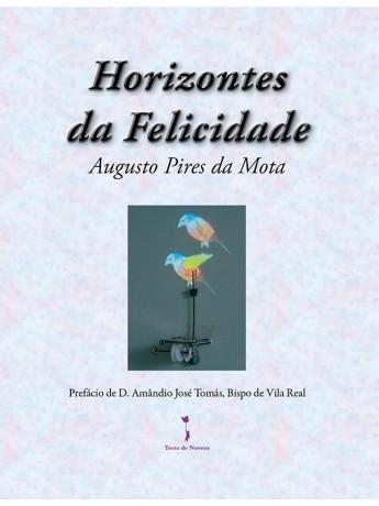 Horizontes da Felicidade, Augusto Pires da Mota