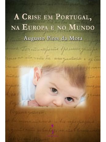 A Crise em Portugal, na Europa e no Mundo, Augusto Pires da Mota