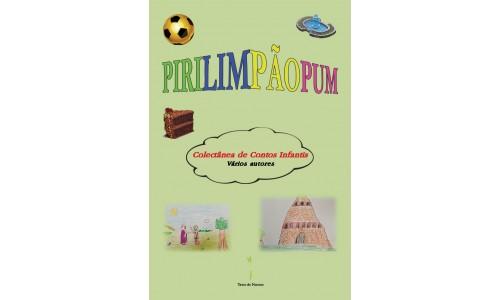 Pirilimpãopum - Colectânea de Contos Infantis – Vários autores