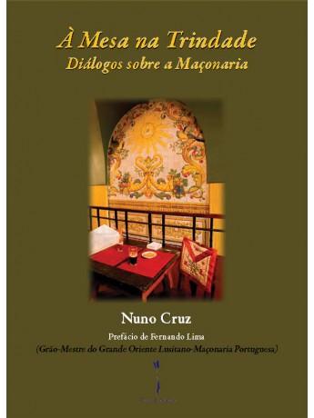 À Mesa na Trindade – Diálogos sobre a Maçonaria - Nuno Cruz