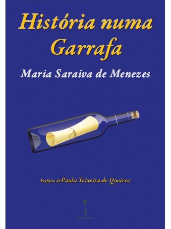 História numa Garrafa – Maria Saraiva de Menezes