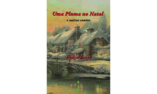 Uma Pluma no Natal e outros contos - Pedro Forte