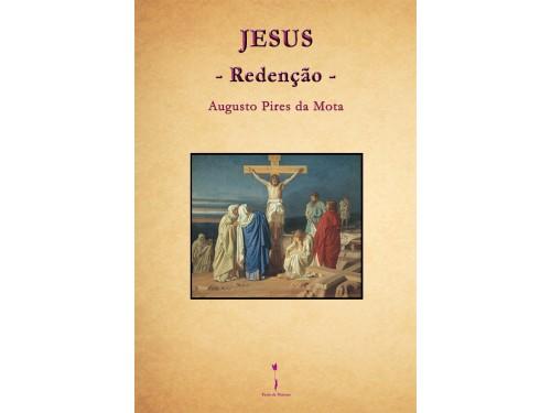 Jesus – Redenção - Augusto Pires da Mota