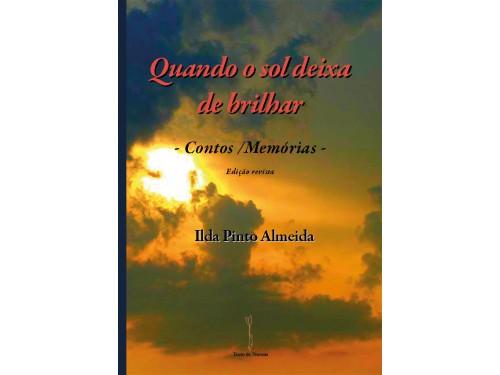Quando o sol deixa de brilhar (capa mole) – Contos/Memórias - Ilda Pinto Almeida