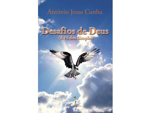 Desafios de Deus (A Fé dos Simples), António Jesus Cunha