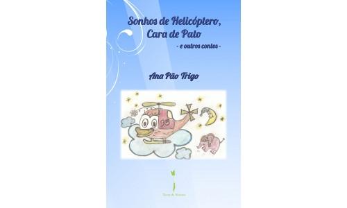 Sonhos de Helicóptero, Cara de Pato – e outros contos… –  Vários autores
