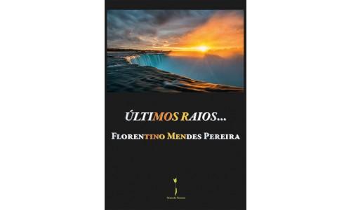 Últimos raios… - Florentino Mendes Pereira