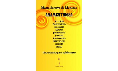 ANAMENTIROSA – Uma história para adolescentes – Maria Saraiva de Menezes
