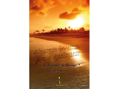 Na areia de uma praia qualquer - Colectânea de Poesia – Vários autores