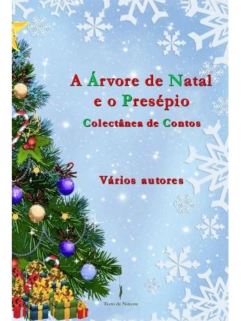 A Árvore de Natal e o Presépio - Colectânea de Contos – Vários autores