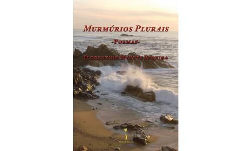 Murmúrios Plurais -Poemas -, Florentino Mendes Pereira